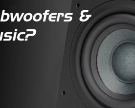 Subwoofers & Music