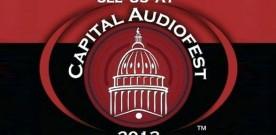 Capitol Audio Fest 2013 Musings