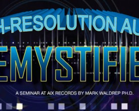 High Resolution Audio Demystified: Session at AIX