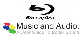 Music and Audio: The Blu-Ray Disc