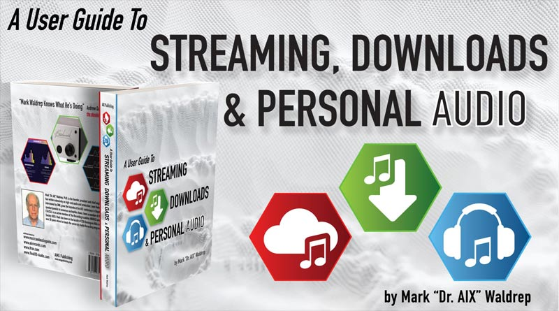 Streaming, Downloads, and Personal Audio – NEW BOOK!